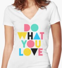 Do What You Love. Women's Fitted V-Neck T-Shirt
