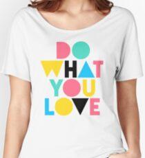 Camiseta ancha para mujer Haz lo que amas.