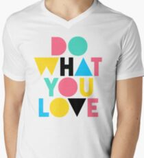 Do What You Love. Men's V-Neck T-Shirt