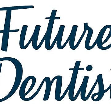 Future Dentist  by EarthlyIndigo