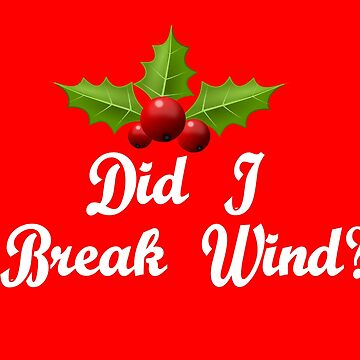 Did I Break Wind? Christmas Vacation Quote by Christmas-Tees