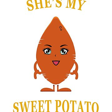 She's My Sweet Potato Shirt I YAM Matching Couple's T-Shirt by techman516