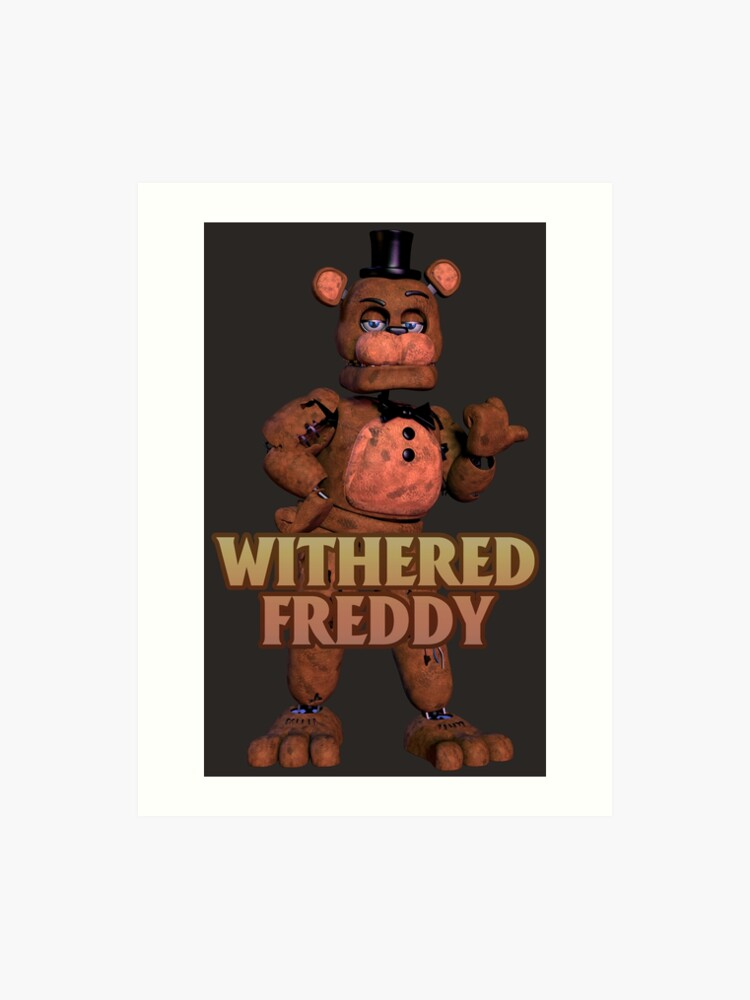 Withered Freddy (Withereds 3)   Art Print