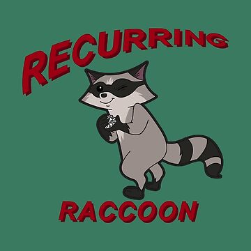 Recurring Raccoon  by robotghost