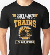 Stop and look at Trains Unisex T-Shirt
