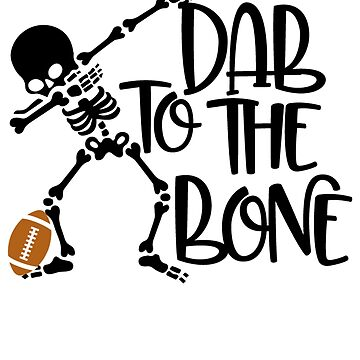 Dab To The Bone Halloween Shirt, Fall Shirt. by HealthyMerch