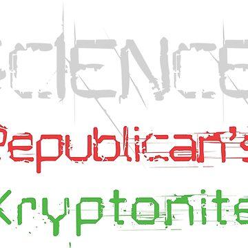Science: Republican's Kryptonite by HaemishBew