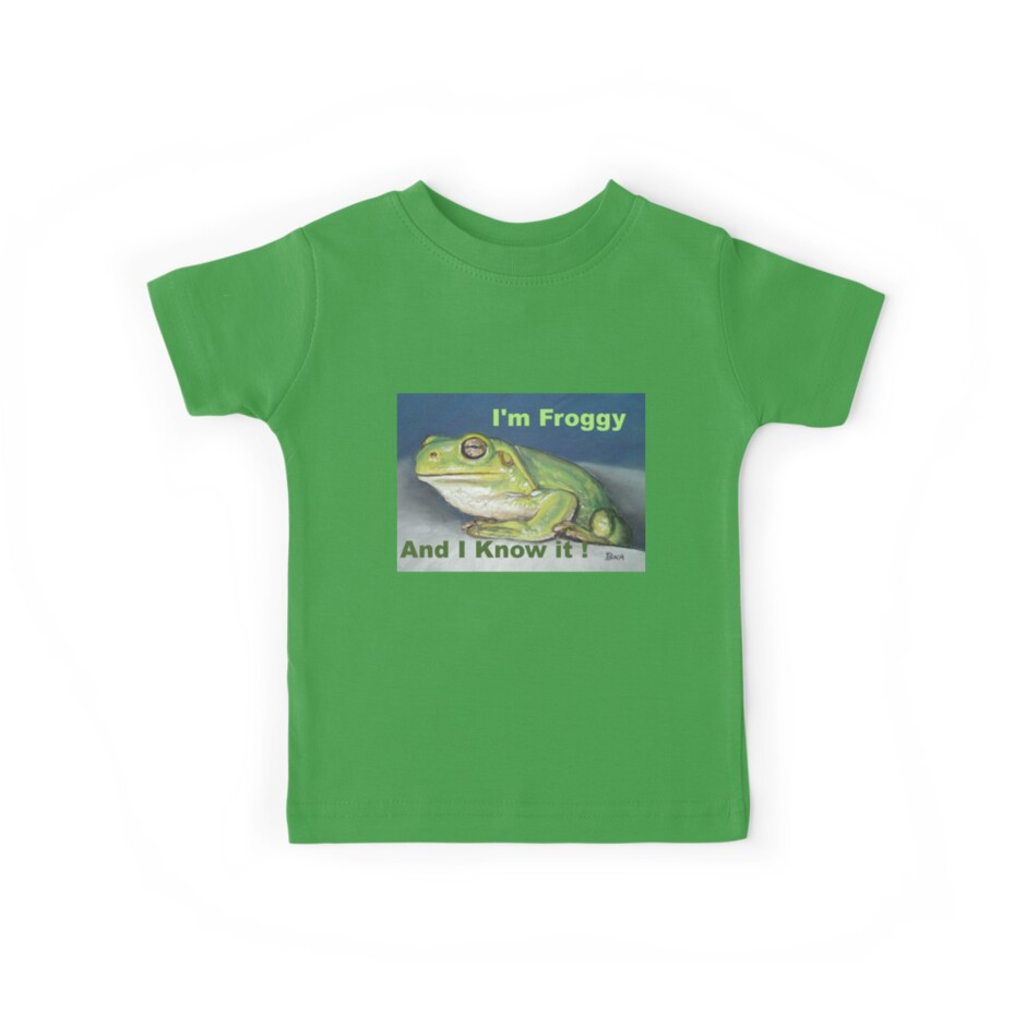 I'm Froggy and I Know It!  - t shirt by Dianne  Ilka