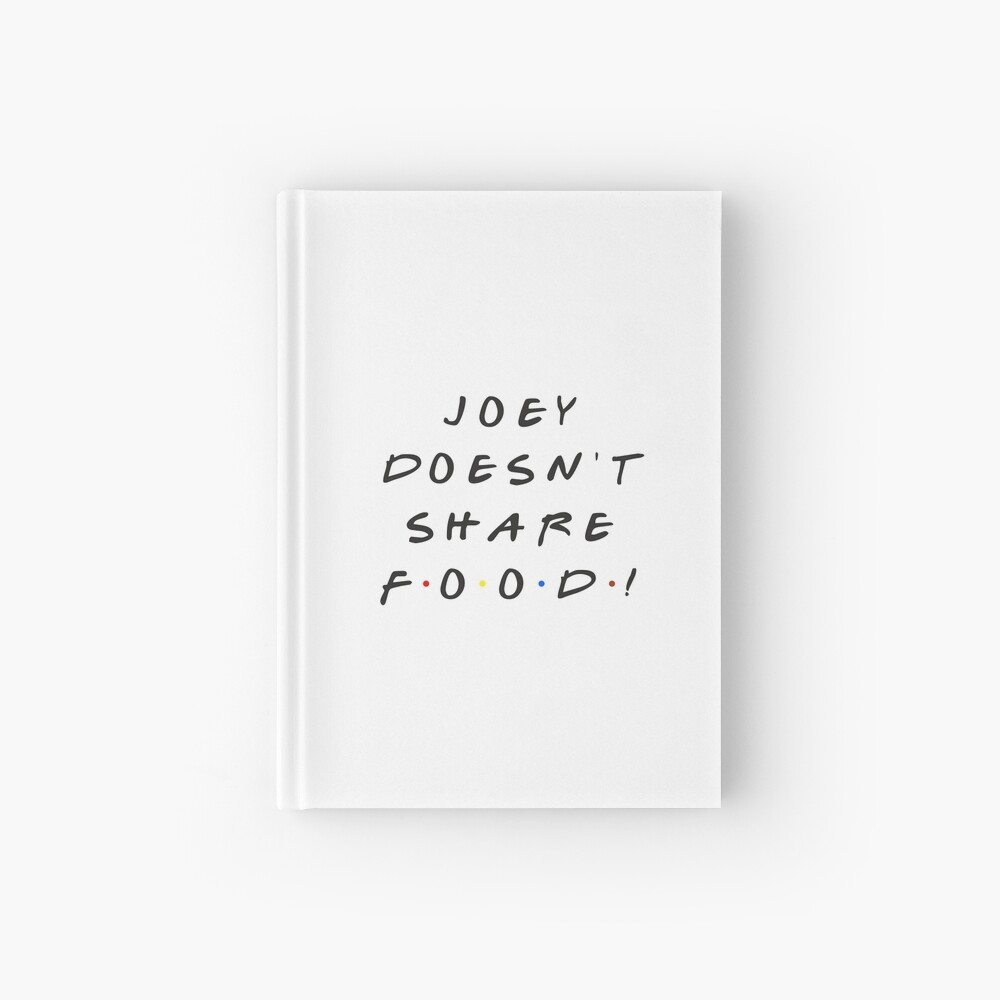 Joey doesn't share food! Hardcover Journal