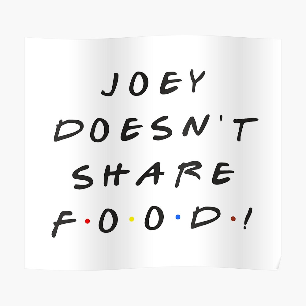 Joey doesn't share food! Poster