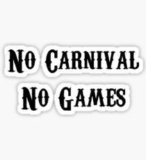 No Carnival No Games Sticker