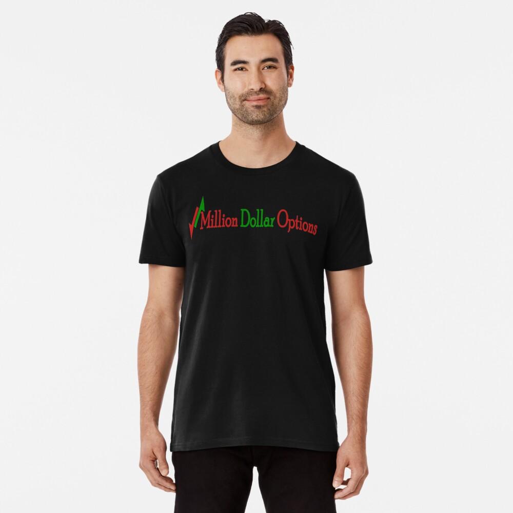 Million Dollar Options Premium T-Shirt
