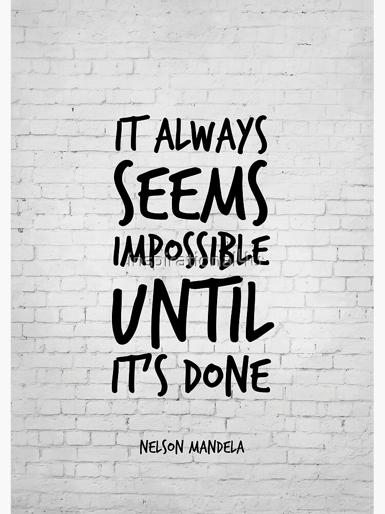 It always seems impossible until it\'s done - Nelson Mandela quote - Work  Quotes | Inspirational quotes | Motivational quotes | Canvas Print