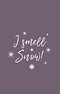I smell Snow by GrybDesigns