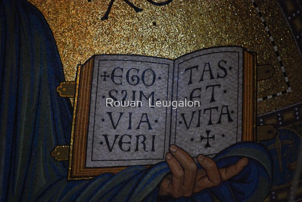 Ego sum via, veritas et vita by Rowan  Lewgalon