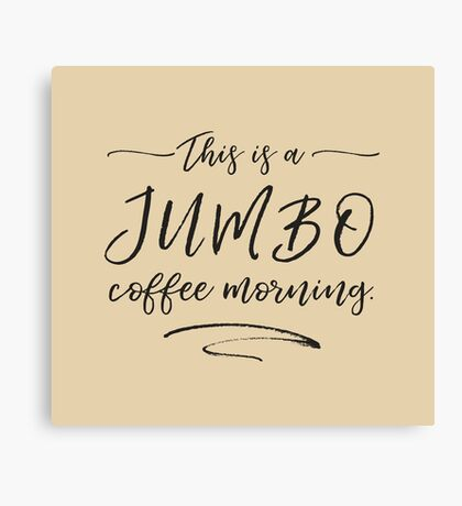 JUMBO coffee Canvas Print
