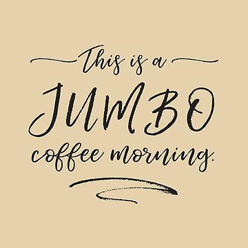 JUMBO Kaffee von GrybDesigns