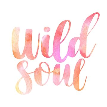 Wild Soul Quote by adelemawhinney