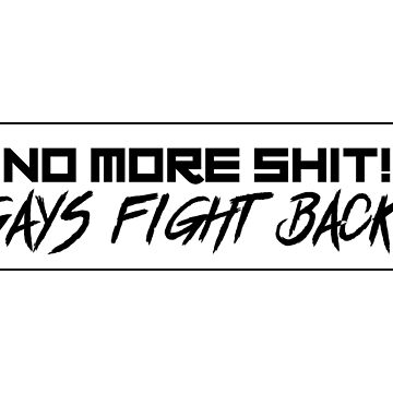 No more sh*t! Gays fight back! [BLK Edition] by NikolaiGames