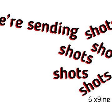 We're sending shots, shots, shots, shots, shots.... by Matucho