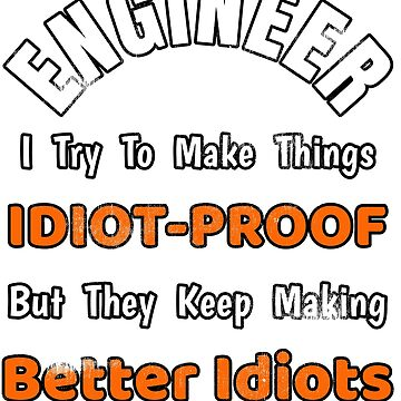 Trust Me I'm An Engineer by wrightboy62