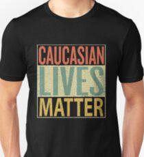 Caucasian Lives Matter Unisex T-Shirt
