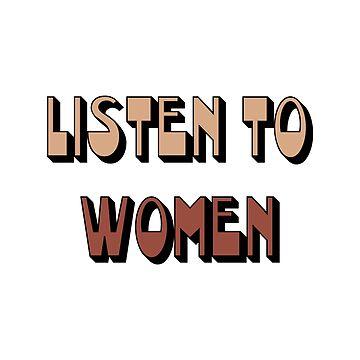 Listen to women by scrambledtofu