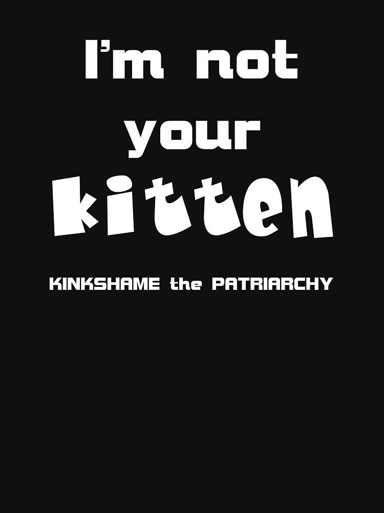 Not Your Kitten by Etakeh
