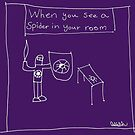 When You See A Spider in Your Room - White by Crayons Markers and Paint