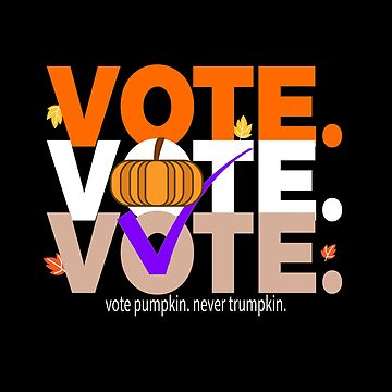 Humor Halloween Political Vote Pumpkin Never Trumpkin by LisaLiza