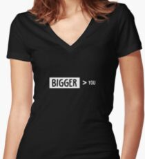 Bigger Than You Women's Fitted V-Neck T-Shirt