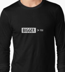 Bigger Than You Long Sleeve T-Shirt