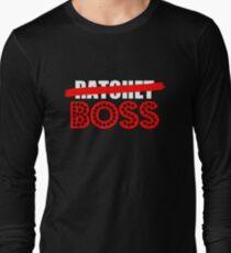 Not Ratchet, Just BOSS Long Sleeve T-Shirt