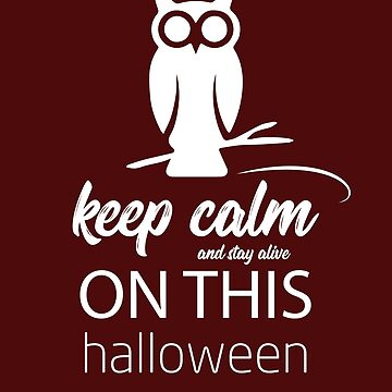 Keep Calm and  Stay Alive On This Halloween - Goods-T-Shirts-funny gift by Mila11