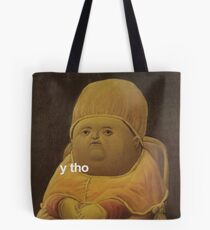 y tho memes medieval pope baby parody painting HD HIGH QUALITY ONLINE STORE Tote Bag