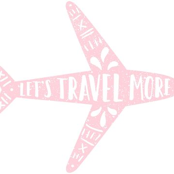 Let's travel more. Pink by kondratya