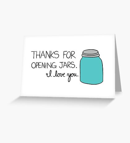 Love You For Opening Jars Greeting Card