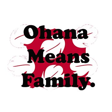 Ohana Means Family by happyk8e