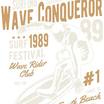 SURFING WAVE CONQUEROR 1989 SURF FESTIVAL WAVE RIDER CLUB SOUTH BEACH SURF RIDER    T-SHIRT by rosadinardo4