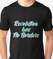This is the awesome revolutionary Tshirt Those who make peaceful revolution Revolution has no border Unisex T-Shirt