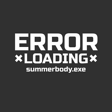 Error Summerbody Fitness Joke Lazy Unathletic by Team150Designz