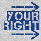 YOUR RIGHT by ezcreative