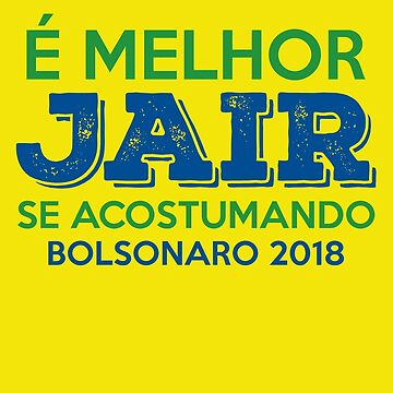 Make Brazil Great Again Bolsonaro Presidente Brasil T-shirt by jlfdesign