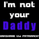 Not Your Daddy by Etakeh