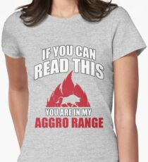 If you can read this you are in my aggro range Womens Fitted T-Shirt
