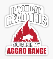 If you can read this you are in my aggro range Sticker