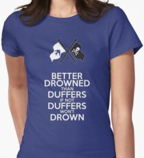 BETTER DROWNED THAN DUFFERS (alternate version) Women's Fitted T-Shirt