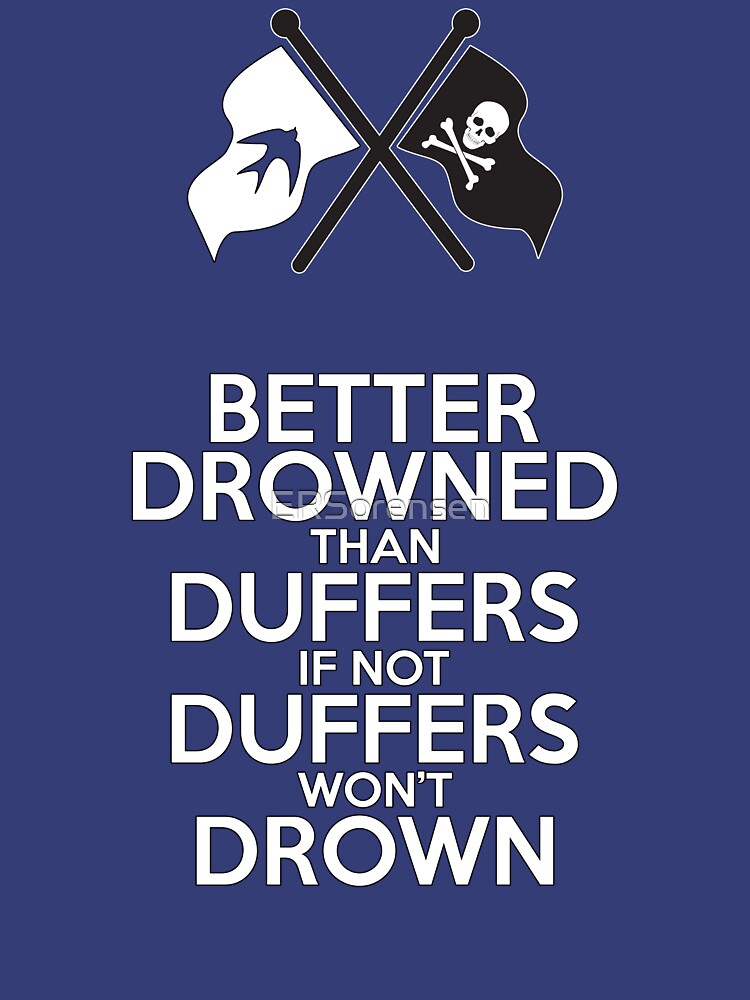 BETTER DROWNED THAN DUFFERS (alternate version) by ERSorensen