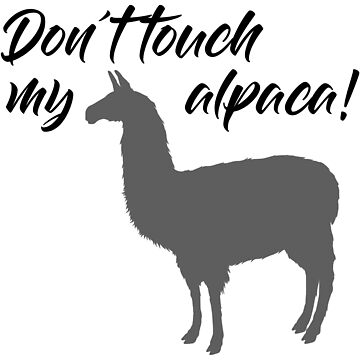 Don't touch my alpaca by Palme-Solutions