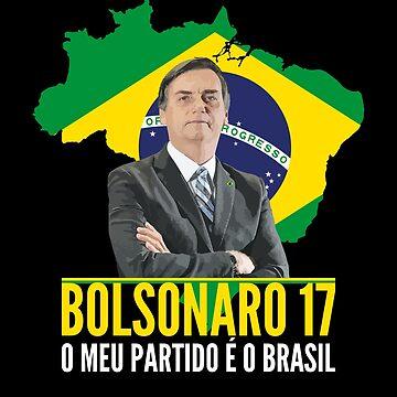 Meu Partido e o Brasil | Bolsonaro 2018 Presidente T-Shirt by JohnPhillips